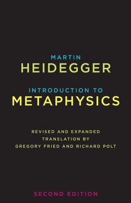 Book Introduction To Metaphysics: Second Edition by Martin Heidegger
