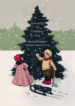 Book Inventing the Christmas Tree by Bernd Brunner