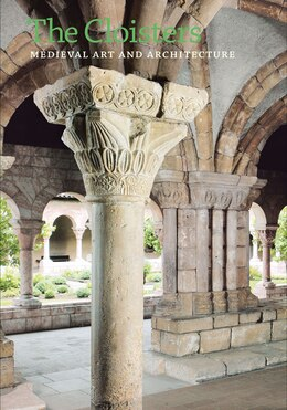 Book The Cloisters: Medieval Art and Architecture, Revised and Updated Edition by Peter Barnet