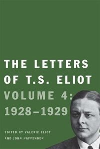 Book The Letters Of T. S. Eliot: Volume 4: 1928-1929 by T. S. Eliot