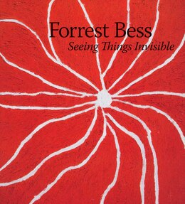Book Forrest Bess: Seeing Things Invisible by Clare Elliott