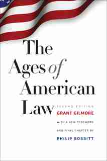 The Ages Of American Law: Second Edition by Grant Gilmore