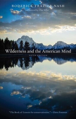 Book Wilderness And The American Mind: Fifth Edition by Roderick Frazier Nash