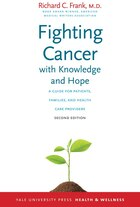 Fighting Cancer With Knowledge And Hope: A Guide For Patients, Families, And Health Care Providers…
