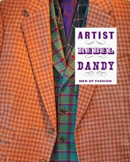 Book Artist/rebel/dandy: Men Of Fashion by Kate Irvin