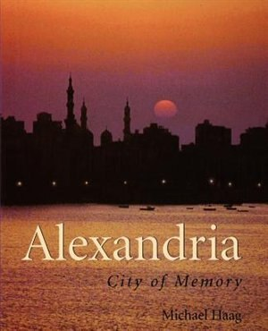 Alexandria: City Of Memory by Michael Haag