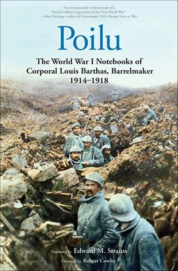 Book Poilu: The World War I Notebooks Of Corporal Louis Barthas, Barrelmaker, 1914-1918 by Louis Barthas