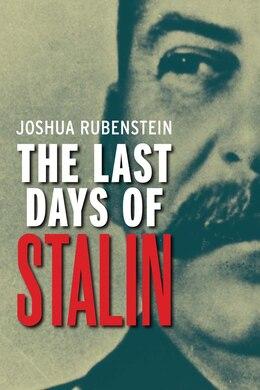 Book The Last Days Of Stalin by Joshua Rubenstein