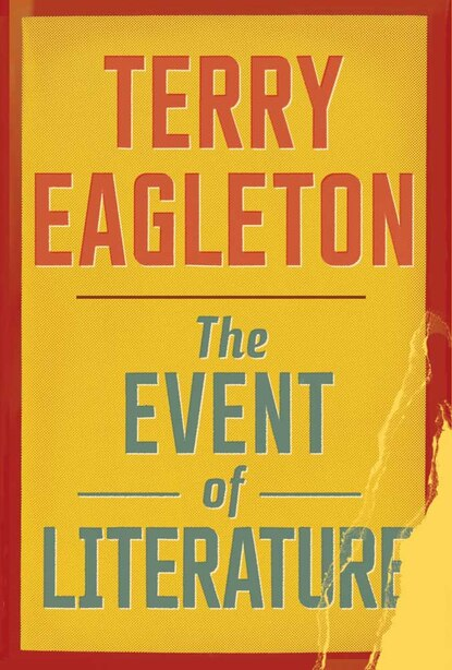The Event Of Literature by Terry Eagleton