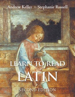 Book Learn To Read Latin, Second Edition: Textbook by Andrew Keller