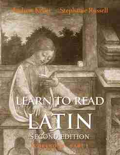 Learn To Read Latin, Second Edition (workbook Part 1) by Andrew Keller