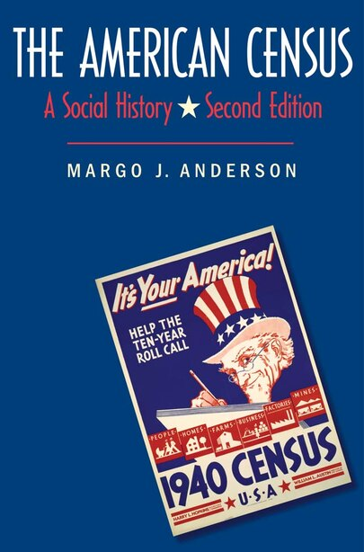 The American Census: A Social History by Margo J. Anderson