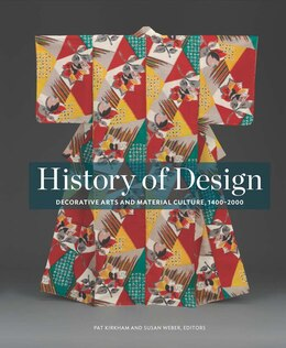 Book History Of Design: Decorative Arts And Material Culture, 1400?2000 by Pat Kirkham