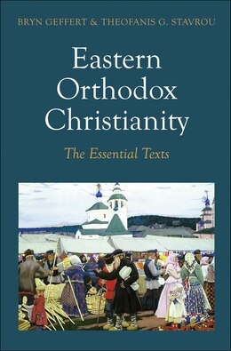 Book Eastern Orthodox Christianity: The Essential Texts by Bryn Geffert