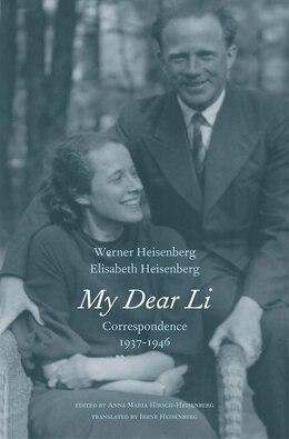 Book My Dear Li: Correspondence, 1937-1946 by Werner Heisenberg