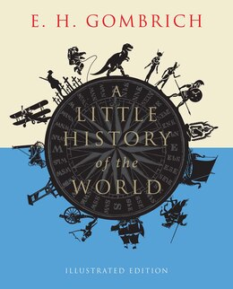Book A Little History Of The World: Illustrated Edition by E. H. Gombrich