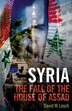 Syria: The Fall Of The House Of Assad; New Updated Edition by David W. Lesch