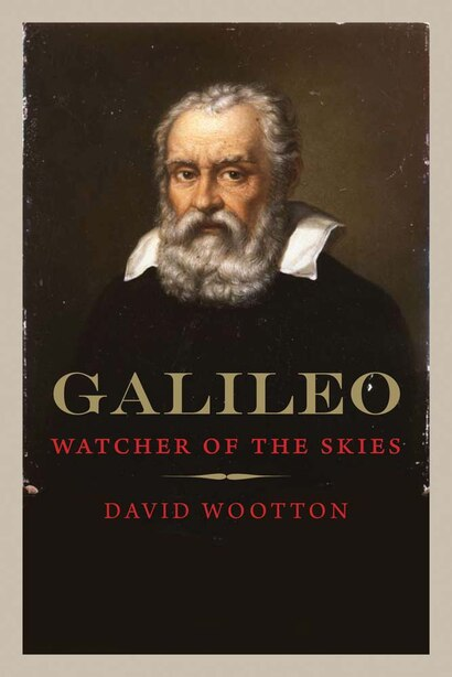 Galileo: Watcher Of The Skies by David Wootton