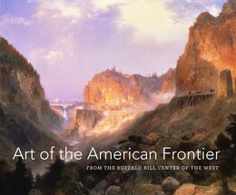 Book Art Of The American Frontier: From The Buffalo Bill Center Of The West by Stephanie Mayer Heydt