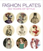 Fashion Plates: 150 Years Of Style