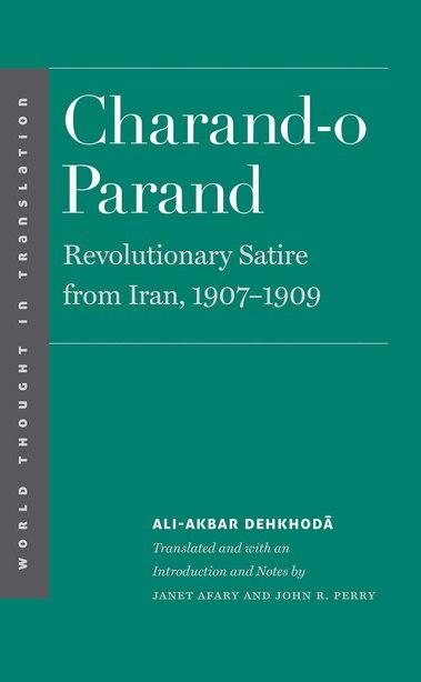Charand-o Parand: Revolutionary Satire From Iran, 1907-1909 by Ali-akbar Dehkhoda