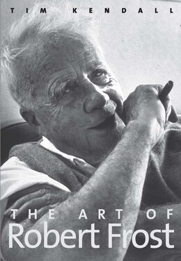 Book The Art Of Robert Frost by Tim Kendall