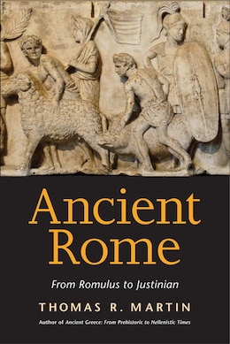 Book Ancient Rome: From Romulus To Justinian by Thomas R. Martin