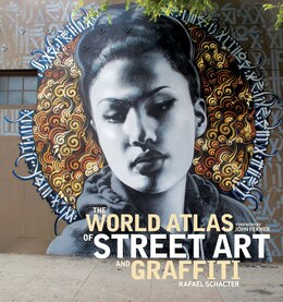 Book The World Atlas Of Street Art And Graffiti by Rafael Schacter