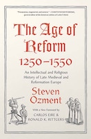 The Age Of Reform, 1250-1550: An Intellectual And Religious History Of Late Medieval And…