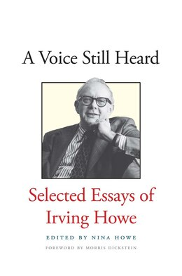 Book A Voice Still Heard: Selected Essays Of Irving Howe by Irving Howe