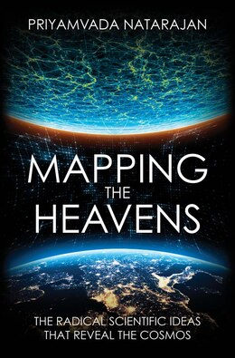 Book Mapping The Heavens: The Radical Scientific Ideas That Reveal The Cosmos by Priyamvada Natarajan