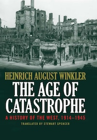 The Age Of Catastrophe: A History Of The West 1914?1945