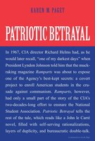 Patriotic Betrayal: The Inside Story Of The Cia's Secret Campaign To Enroll American Students In…
