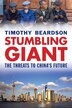 Stumbling Giant: The Threats To China's Future by Timothy Beardson