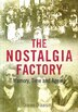 The Nostalgia Factory: Memory, Time And Ageing by Douwe Draaisma