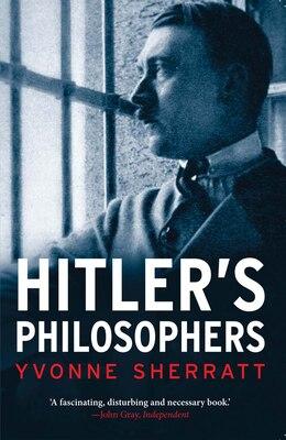 Book Hitler's Philosophers by Yvonne Sherratt