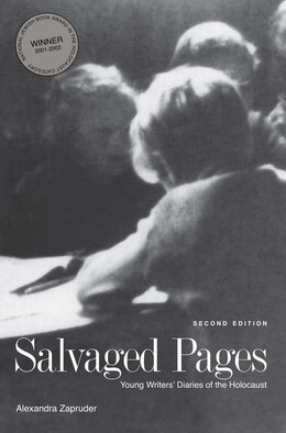 Book Salvaged Pages: Young Writers' Diaries Of The Holocaust, Second Edition by Alexandra Zapruder