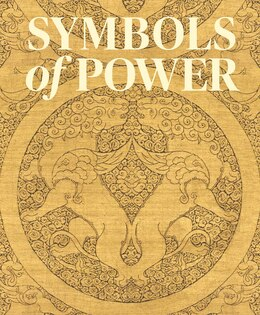 Book Symbols Of Power: Luxury Textiles From Islamic Lands, 7th?21st Century by Louise W. Mackie