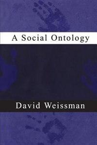 A Social Ontology by David Weissman