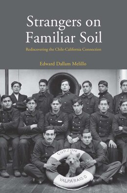Book Strangers On Familiar Soil: Rediscovering The Chile-california Connection by Edward Dallam Melillo