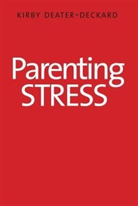 Parenting Stress by Kirby Deater-deckard