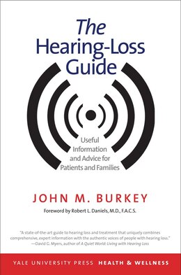 Book The Hearing-loss Guide: Useful Information And Advice For Patients And Families by John M. Burkey