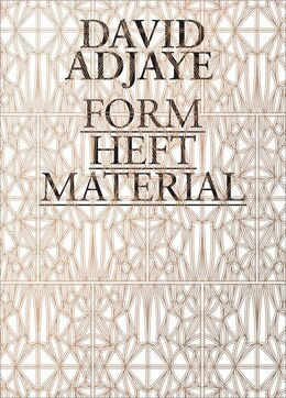 Book David Adjaye: Form, Heft, Material by Zoë Ryan