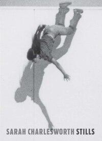 Sarah Charlesworth: Stills