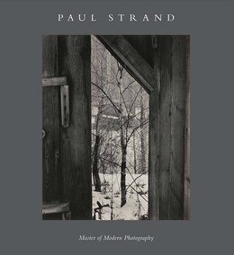 Book Paul Strand: Master Of Modern Photography by Peter Barberie