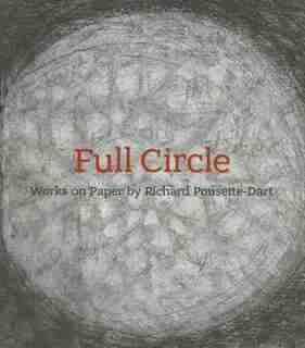 Full Circle: Works On Paper By Richard Pousette-dart by Innis Howe Shoemaker