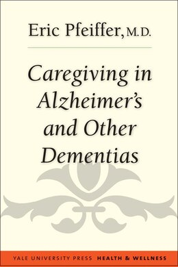 Book Caregiving In Alzheimer's And Other Dementias by Eric Pfeiffer