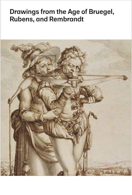 Book Drawings From The Age Of Bruegel, Rubens, And Rembrandt: Highlights From The Collection Of The… by William W. Robinson