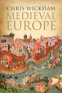 Medieval Europe by Chris Wickham