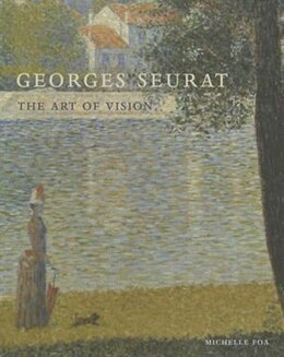 Book Georges Seurat: The Art Of Vision by Michelle Foa